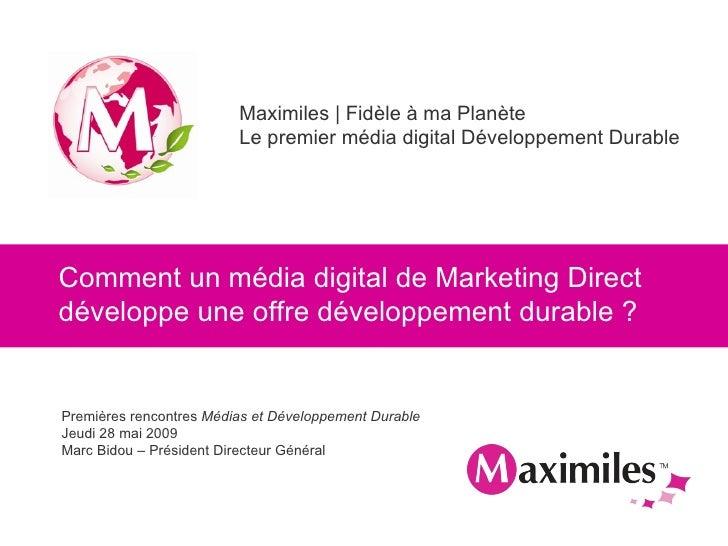 Comment un média digital de Marketing Direct  développe une offre développement durable? Premières rencontres  Médias et ...