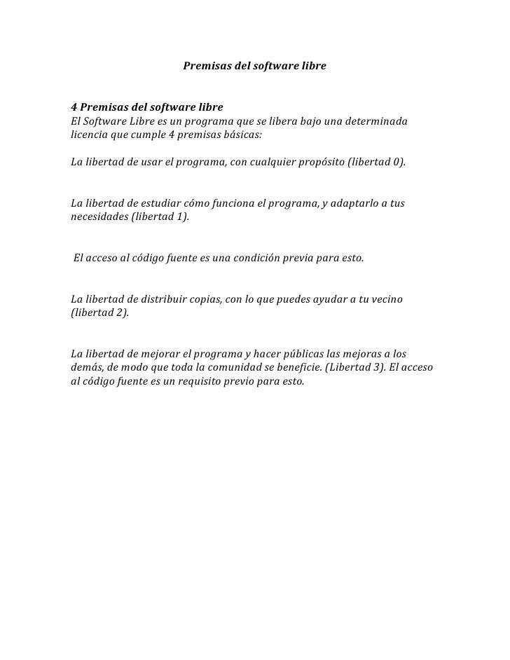 Premisas del software libre   4 Premisas del software libre El Software Libre es un programa que se libera bajo una determ...