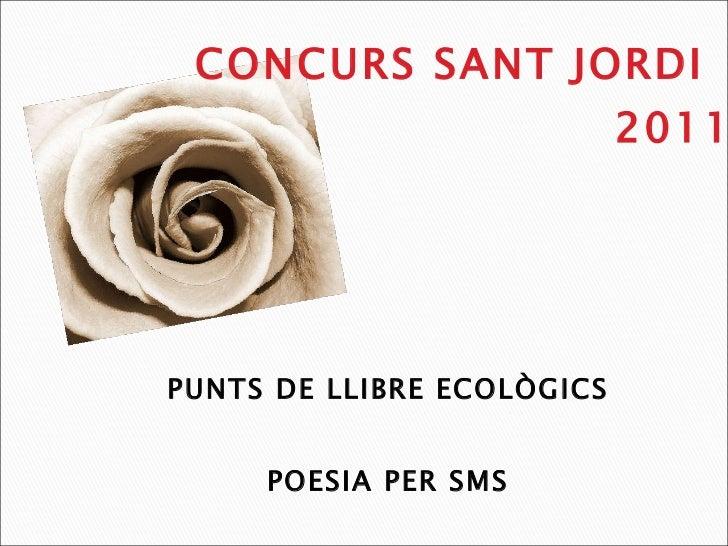 PUNTS DE LLIBRE ECOLÒGICS POESIA PER SMS CONCURS SANT JORDI   2011