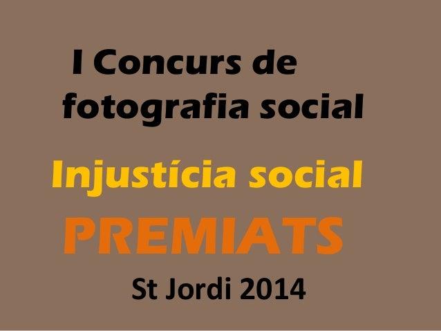 Injustícia social PREMIATS I Concurs de fotografia social St Jordi 2014