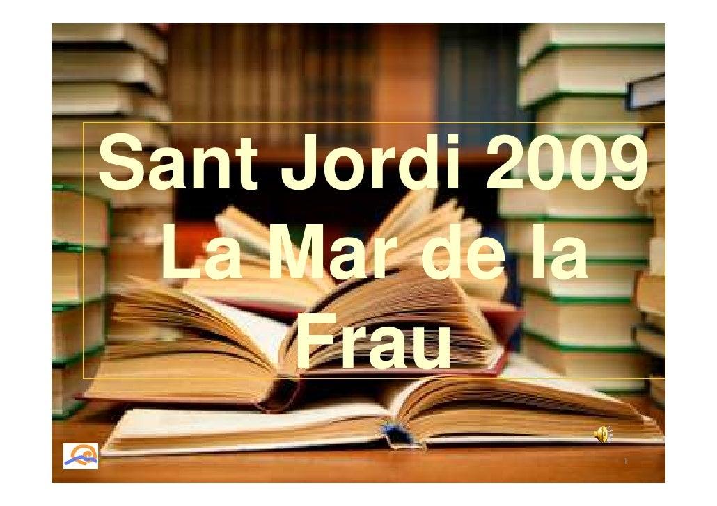 Sant Jordi 2009  La Mar de la      Frau               1