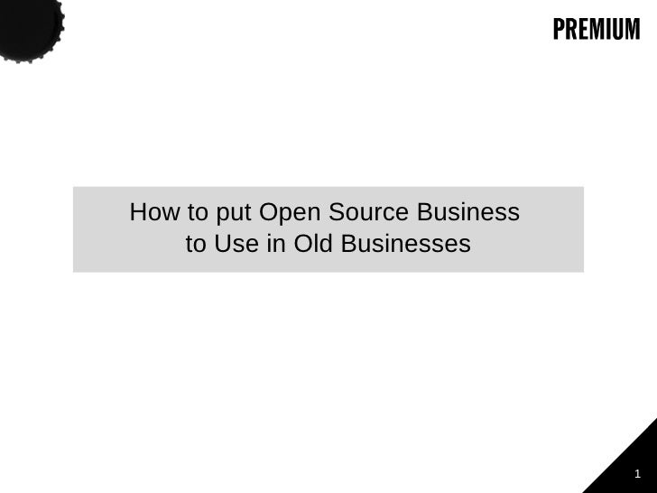 v How to put Open Source Business  to Use in Old Businesses