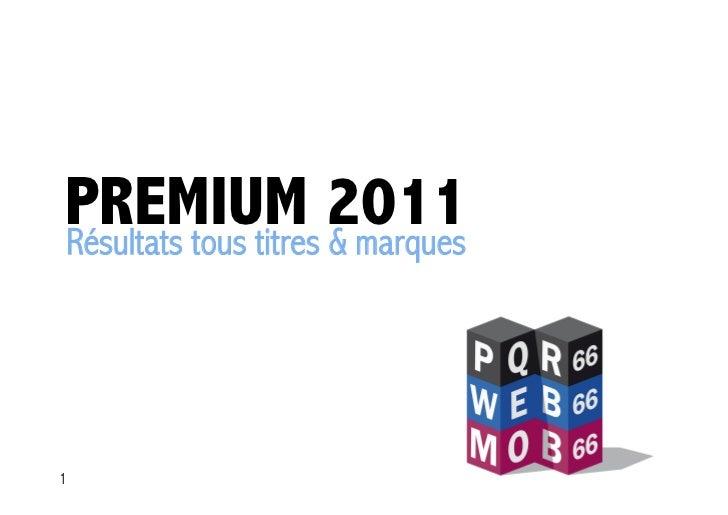 PREMIUM 2011Résultats tous titres & marques1