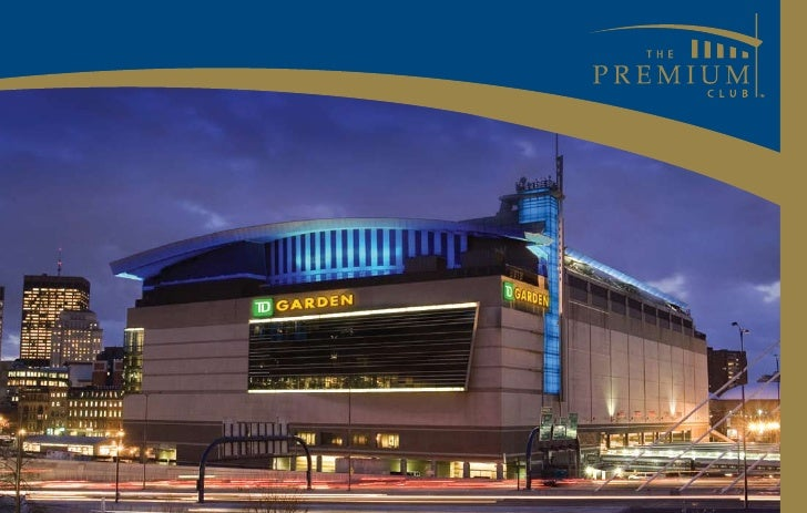 OVERVIEW WELCOME TO THE PREMIUM CLUB: WHERE ACCESS IS EVERYTHING The Premium Club, the TD Garden's exclusive membership cl...
