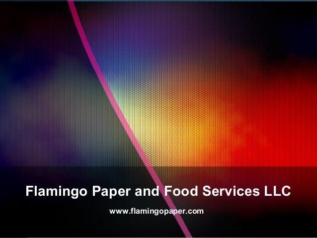 Flamingo Paper and Food Services LLC www.flamingopaper.com
