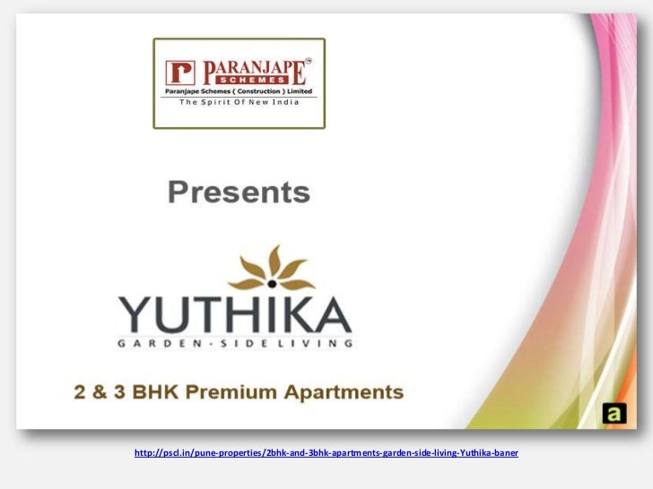 http://pscl.in/pune-properties/2bhk-and-3bhk-apartments-garden-side-living-Yuthika-baner