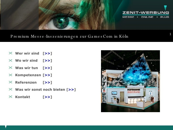 Premium Messe-Inszenierungen zur GamesCom in Köln <ul><li>Wer wir sind  [ >> ] </li></ul><ul><li>Wo wir sind  [ >> ] </li>...