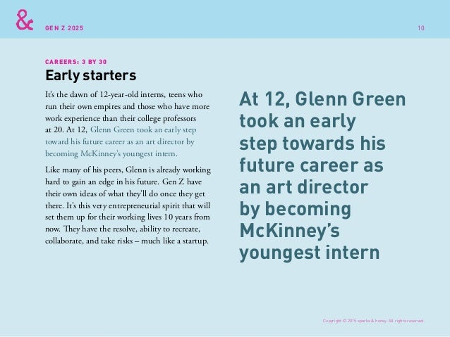 GEN Z 2025 CAREERS: 3 BY 30 It's the dawn of 12-year-old interns, teens who run their own empires and those who have more ...