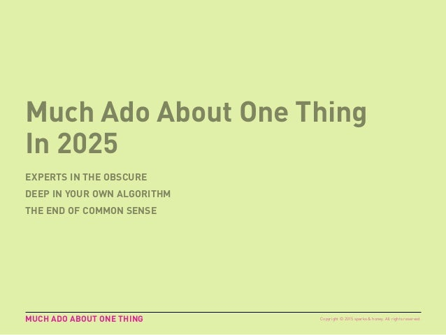 GEN Z 2025 MUCH ADO ABOUT ONE THING – IN 2025 Imagine a world of PhDs. Everyone has a self- appointed degree in their own ...