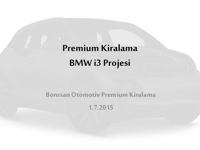 Premium Kiralama BMWi3 Projesi Borusan Otomotiv Premium Kiralama 1.7.2015