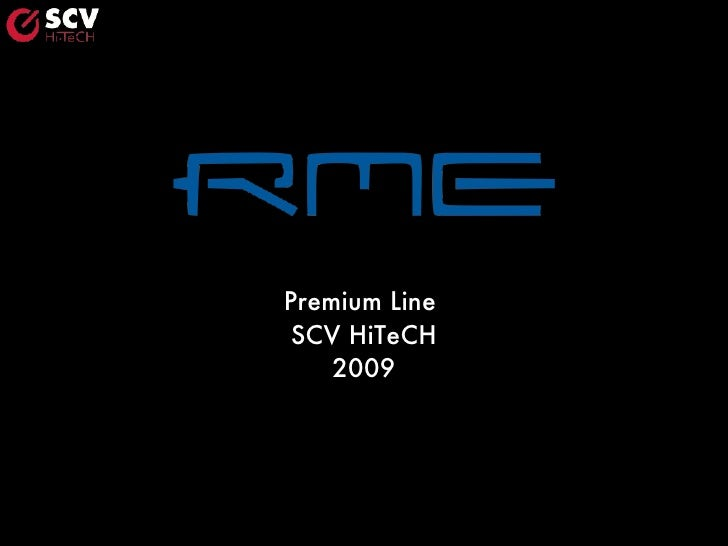 <ul><li>Premium Line  </li></ul><ul><li>SCV HiTeCH </li></ul><ul><li>2009 </li></ul>