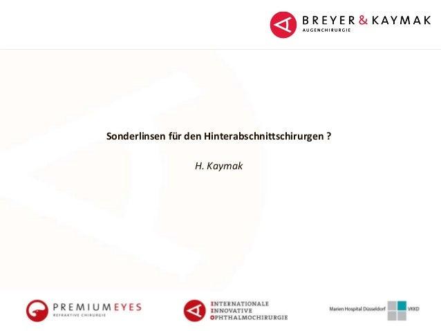 Sonderlinsen für den Hinterabschnittschirurgen ? H. Kaymak