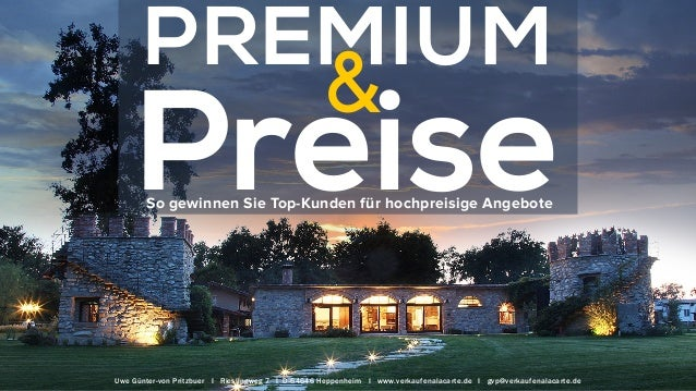 PREMIUM PreiseSo gewinnen Sie Top-Kunden für hochpreisige Angebote & Uwe Günter-von Pritzbuer I Rieslingweg 7 I D-64646 He...