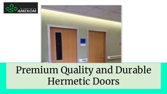 Premium Quality and Durable Hermetic Doors