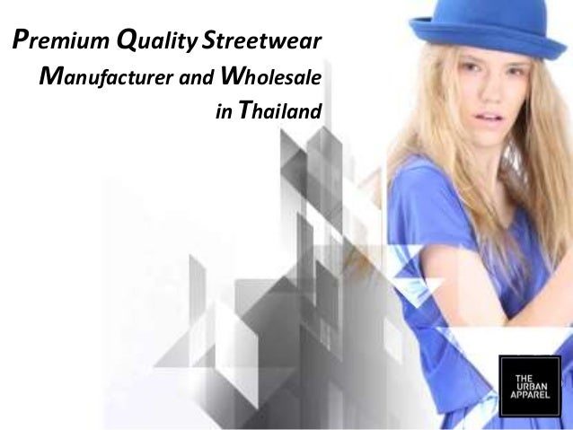 Premium Quality Streetwear Manufacturer and Wholesale in Thailand