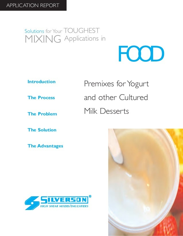 Premixes for Yogurt and other Cultured Milk Desserts The Advantages Introduction The Process The Problem The Solution HIGH...