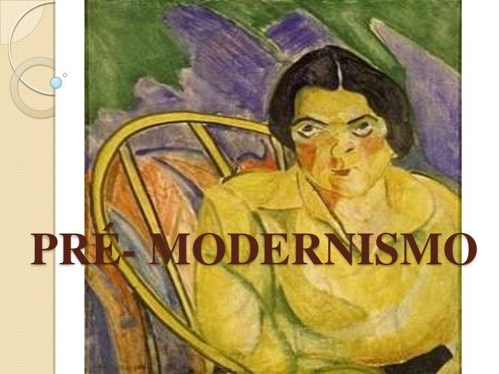 PRÉ- MODERNISMO<br />