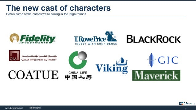 24www.cbinsights.com 24@cbinsights The new cast of characters Here's some of the names we're seeing in the large rounds