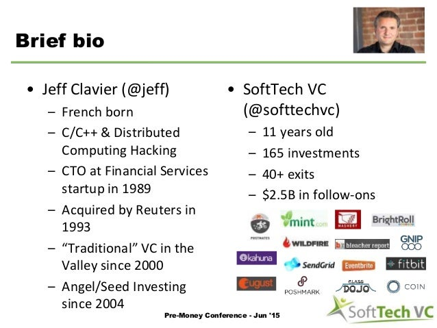 Brief bio • Jeff Clavier (@jeff) – French born – C/C++ & Distributed Computing Hacking – CTO at Financial Services startup...