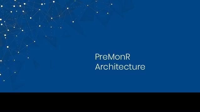 PreMonR Architecture