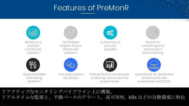 Features of PreMonR Based on a reactive monitoring pipeline. Highly available monitoring platform. One Subscription all so...