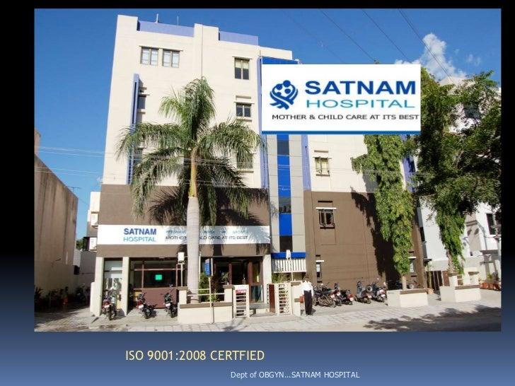 ISO 9001:2008 CERTFIED                Dept of OBGYN...SATNAM HOSPITAL