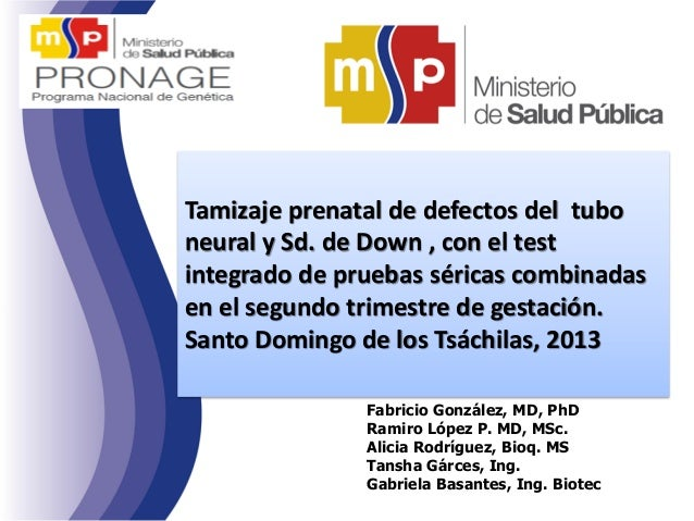 Tamizaje prenatal de defectos del tubo neural y Sd. de Down , con el test integrado de pruebas séricas combinadas en el se...