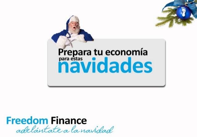 1) Prepara tu economía para estas navidades 2) Adelántate a la navidad con Freedom Finance 3) Freedom te hace el primer re...