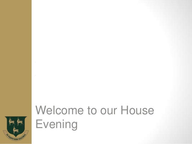 Welcome to our HouseEvening