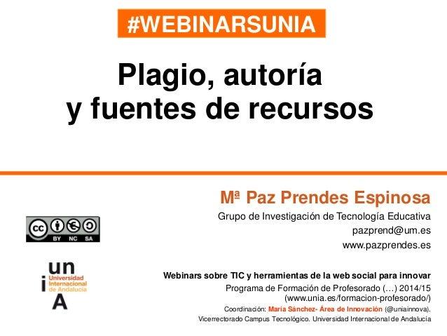 #WEBINARSUNIA Mª Paz Prendes Espinosa Grupo de Investigación de Tecnología Educativa pazprend@um.es www.pazprendes.es Webi...