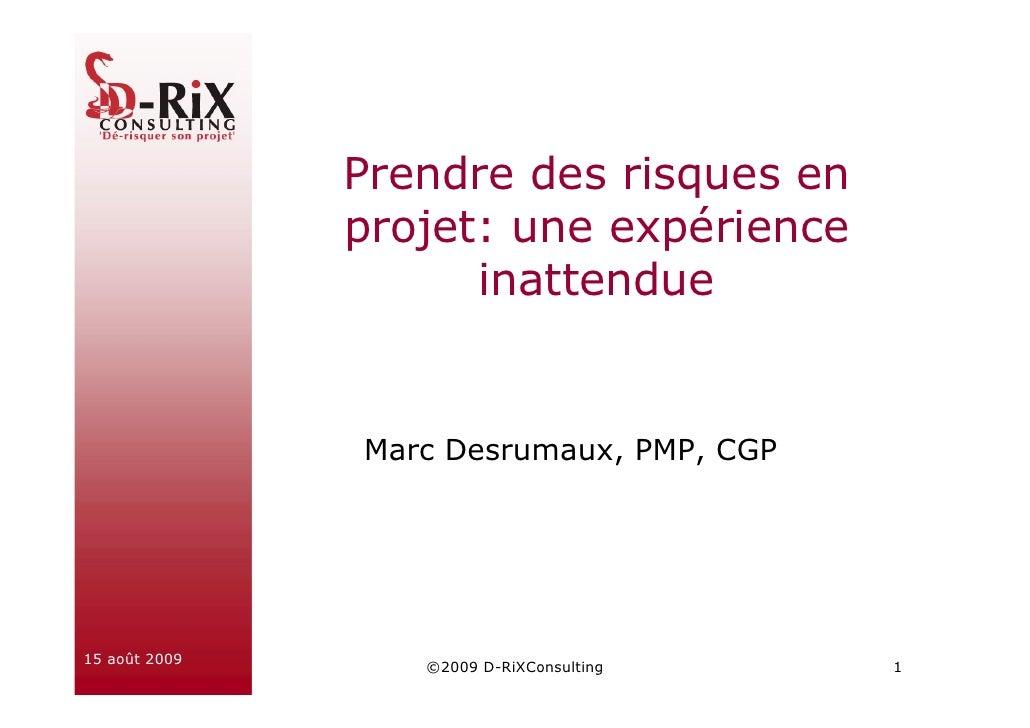 Prendre des risques en                projet: une expérience                      inattendue                  Marc Desruma...