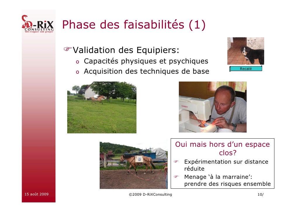 Phase des faisabilités (1)                  Validation des Equipiers:                  o Capacités physiques et psychiques...