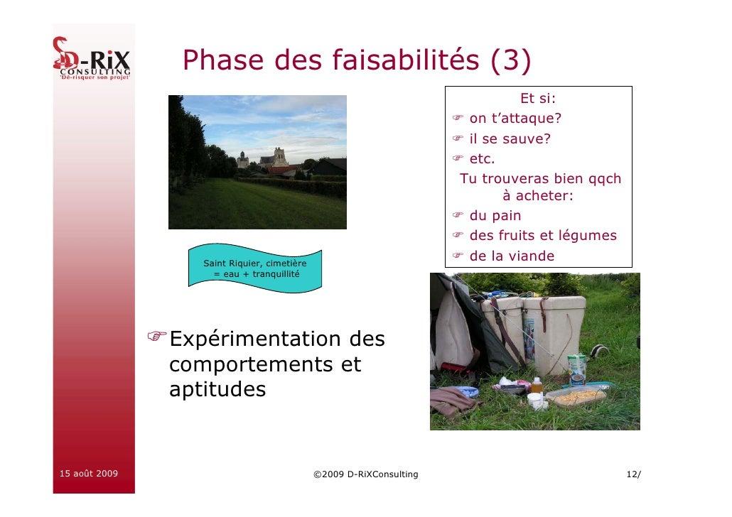 Phase des faisabilités (3)                                                                                Et si:          ...