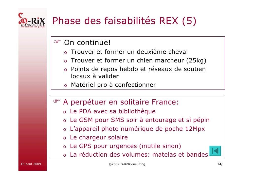 Phase des faisabilités REX (5)                   On continue!                  o Trouver et former un deuxième cheval     ...