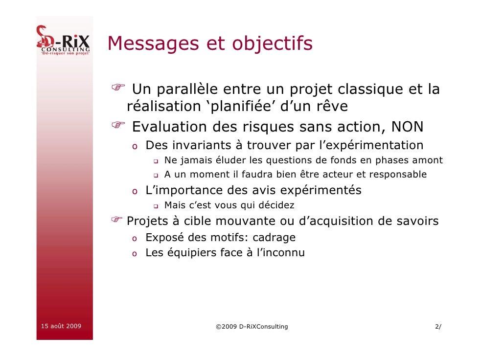 Messages et objectifs                   Un parallèle entre un projet classique et la                 réalisation 'planifié...