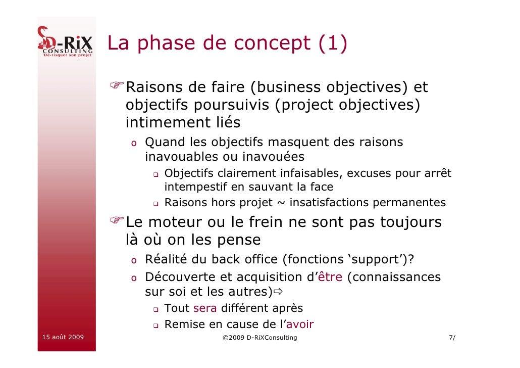 La phase de concept (1)                  Raisons de faire (business objectives) et                 objectifs poursuivis (p...
