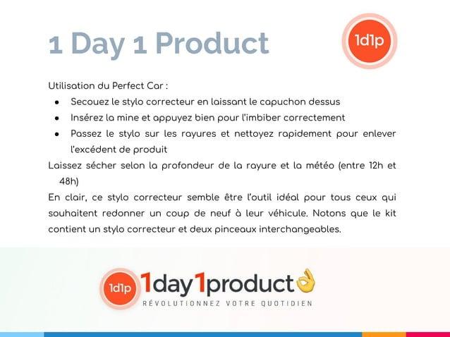 1 Day 1 Product Utilisation du Perfect Car : ● Secouez le stylo correcteur en laissant le capuchon dessus ● Insérez la min...