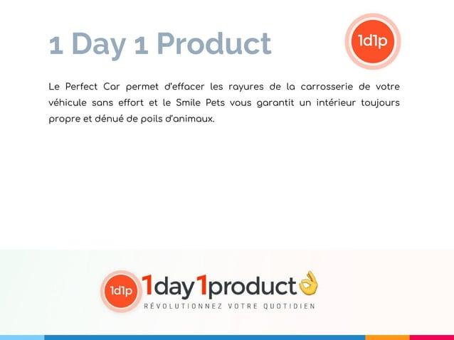 1 Day 1 Product Le Perfect Car permet d'effacer les rayures de la carrosserie de votre véhicule sans effort et le Smile Pe...