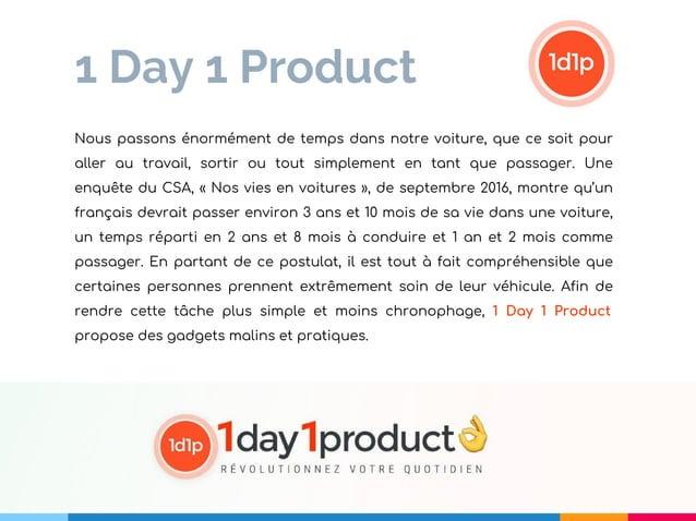 1 Day 1 Product Nous passons énormément de temps dans notre voiture, que ce soit pour aller au travail, sortir ou tout sim...
