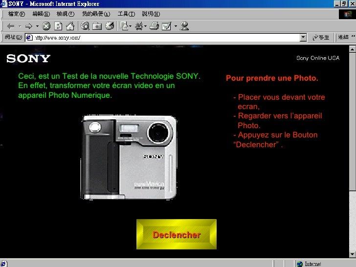 Declencher <ul><li>Pour prendre une Photo. </li></ul><ul><ul><li>- Placer vous devant votre ecran, </li></ul></ul><ul><ul>...