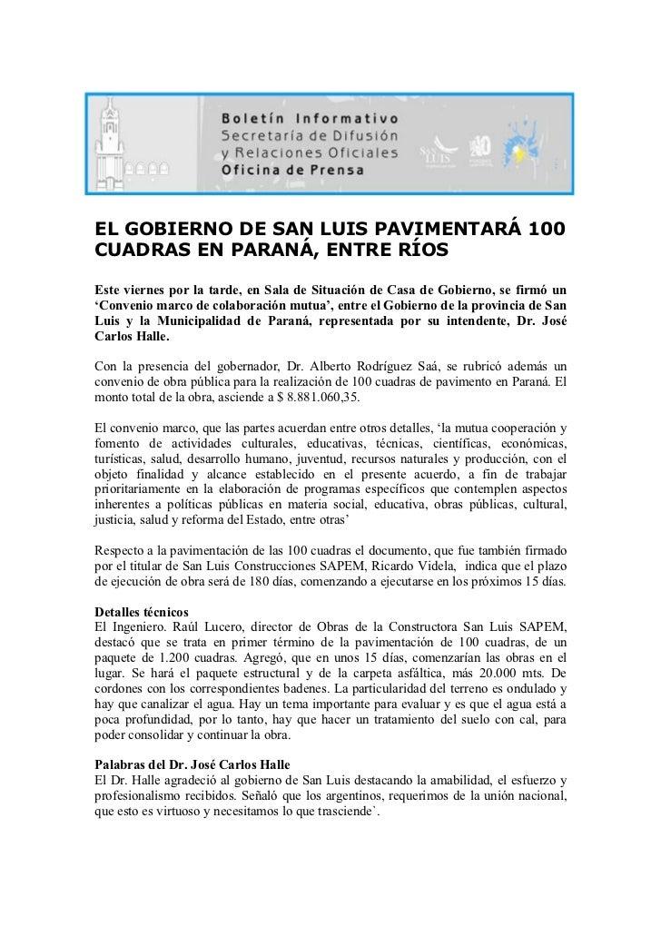 EL GOBIERNO DE SAN LUIS PAVIMENTARÁ 100 CUADRAS EN PARANÁ, ENTRE RÍOS  Este viernes por la tarde, en Sala de Situación de ...