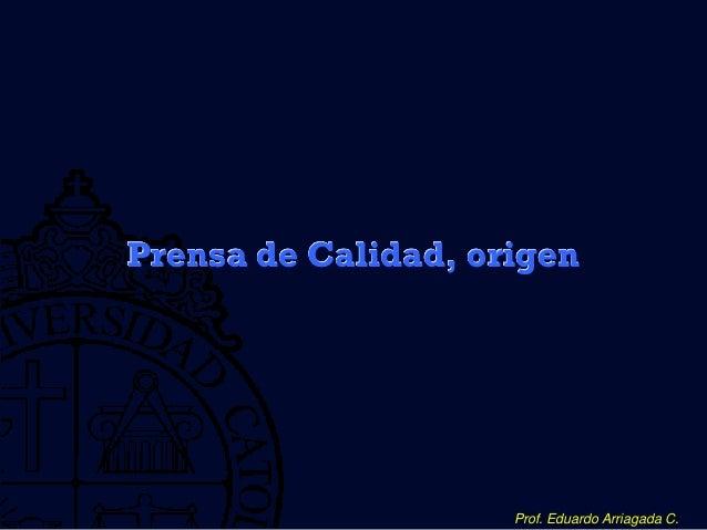 Prensa de Calidad, origen  Prof. Eduardo Arriagada C.