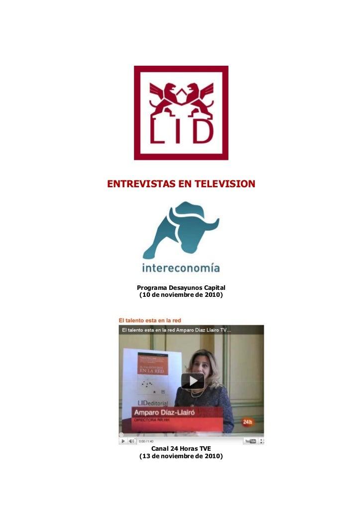 ENTREVISTAS EN TELEVISION     Programa Desayunos Capital      (10 de noviembre de 2010)         Canal 24 Horas TVE     (13...