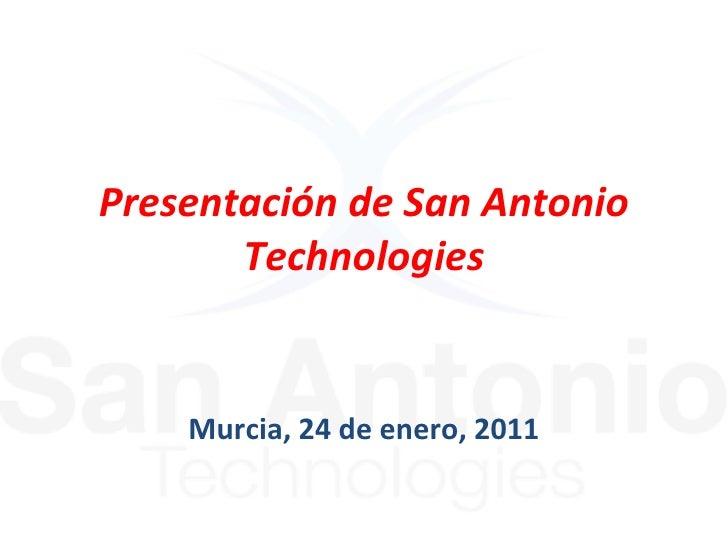 Presentación de San Antonio Technologies Murcia, 24 de enero, 2011