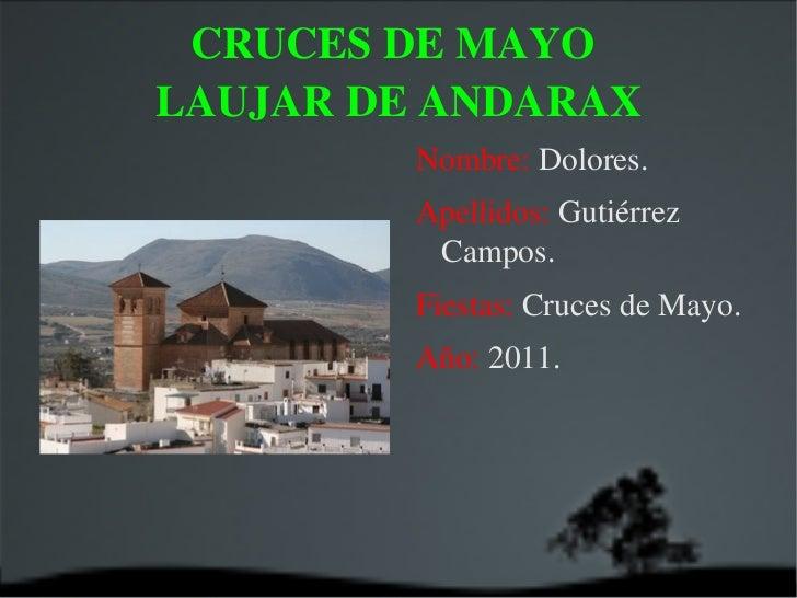 CRUCES DE MAYO  LAUJAR DE ANDARAX <ul><li>Nombre:  Dolores.
