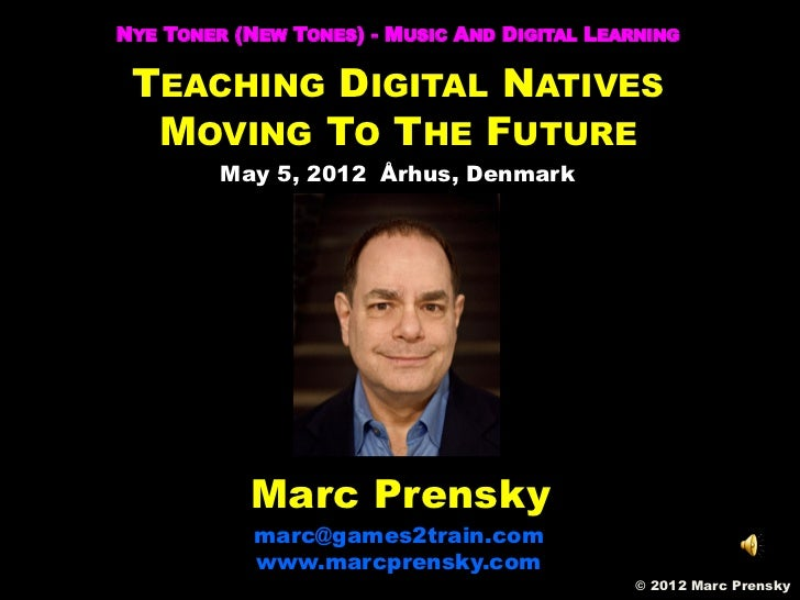 NYE TONER (NEW TONES) - MUSIC AND DIGITAL LEARNING TEACHING DIGITAL NATIVES  MOVING TO THE FUTURE         May 5, 2012 Århu...