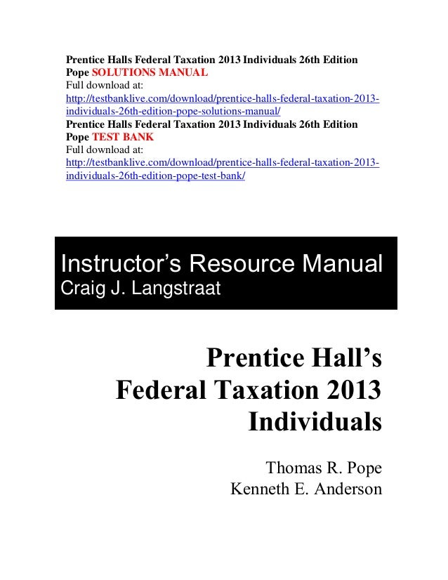 prentice halls federal taxation 2013 individuals 26th edition pope so rh slideshare net Federal Taxation Book Flat Taxation