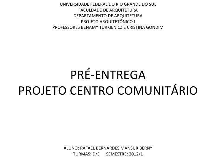 UNIVERSIDADE FEDERAL DO RIO GRANDE DO SUL               FACULDADE DE ARQUITETURA            DEPARTAMENTO DE ARQUITETURA   ...