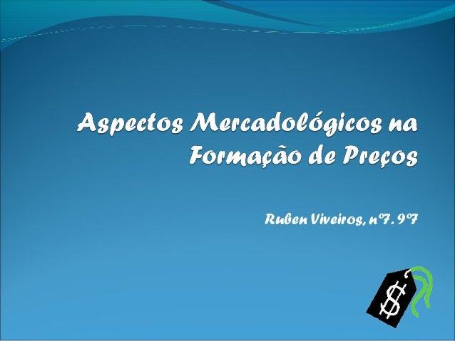 Ruben Viveiros, nº7. 9º7