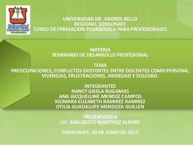UNIVERSIDAD DR. ANDRES BELLO REGIONAL SONSONATE CURSO DE FPRMACION PEDAGOGICA PARA PROFESIONALES MATERIA SEMINARIO DE DESA...